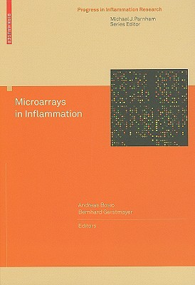 Microarrays in Inflammation By Bosio, Andreas (EDT)/ Gerstmayer, Bernhard (EDT)